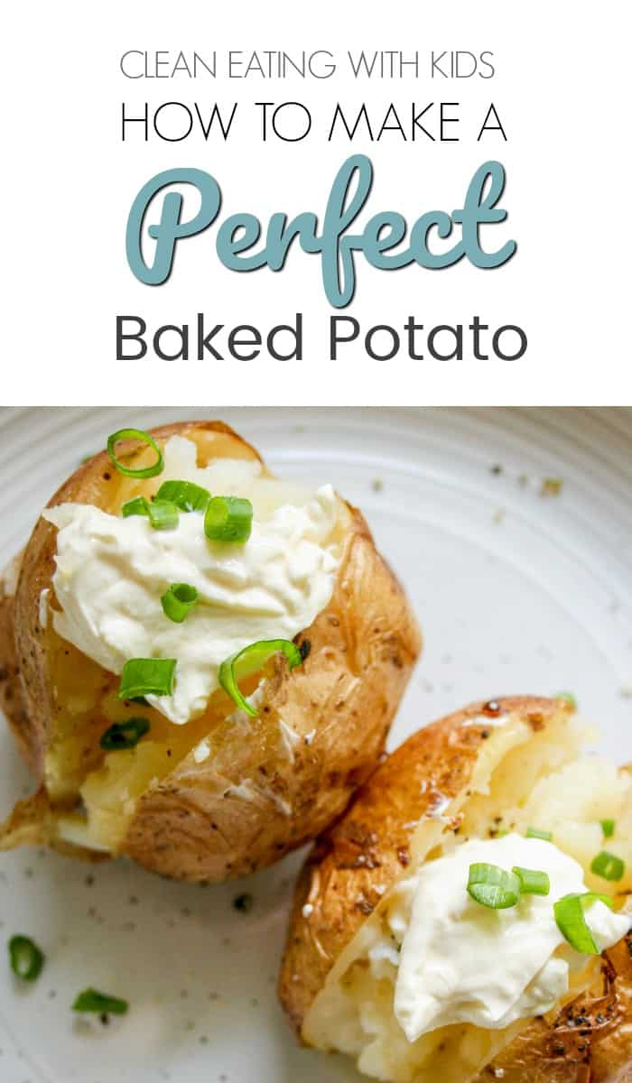 How to Make a Perfect Baked Potato Recipe - The foolproof baked potato recipe for a crispy, golden potato skin and a oft and fluffy inside. Learn the secret to getting your baked potato perfect every time! #cleaneatingwithkids #cleaneating