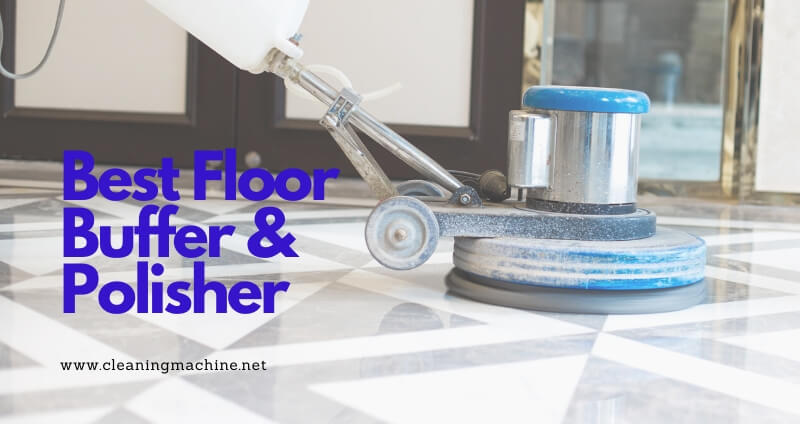 the 7 best floor buffer for home commercial use in 2021