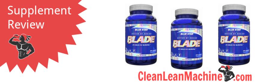 Blue Star Blade Reviews >> Blue Star Nutraceuticals Blade Review Clean Lean Machine