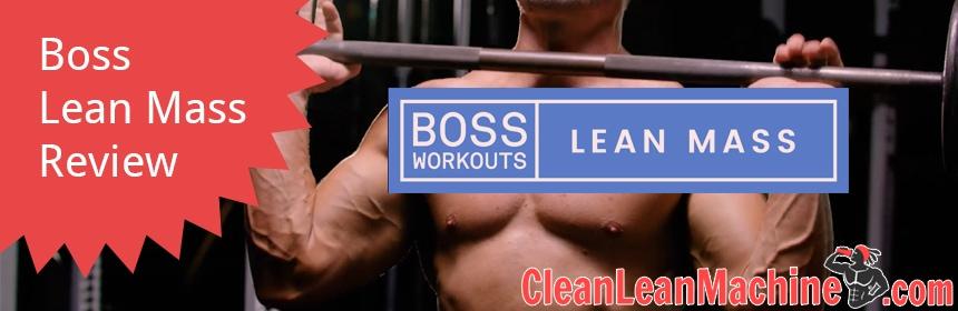 Boss Workouts Boss Lean Mass Review