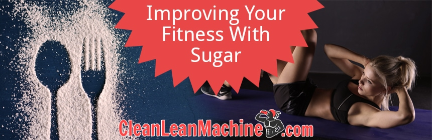 Improving your fitness with sugar