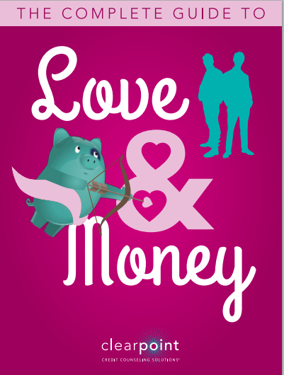 The Complete Guide to Love  Money  ClearPoint Credit Counseling CCCS