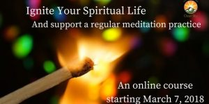Ignite Your Spiritual Life – An Online Course