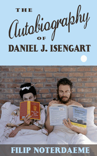 THE AUTOBIOGRAPHY OF DANIEL J. ISENGART by Filip Noterdaeme reviewed by Michelle Fost