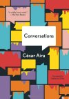CONVERSATIONS by César Aira reviewed by Ana Schwartz