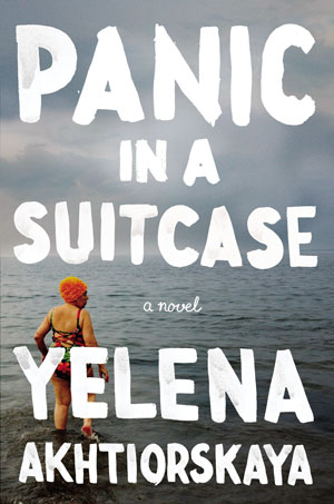 PANIC IN A SUITCASE by Yelena Akhtiorskaya reviewed by Michelle Fost