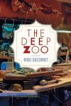 THE DEEP ZOO by Rikki Ducornet reviewed by Kim Steele