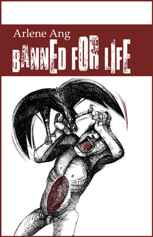 BANNED FOR LIFE by Arlene Ang reviewed by Carlo Matos