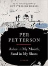 ASHES IN MY MOUTH, SAND IN MY SHOES  by Per Petterson reviewed by Rory McCluckie