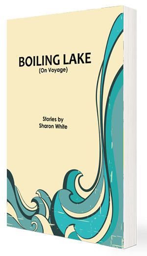 BOILING LAKE, flash fiction by Sharon White, reviewed by Kenna O'Rourke