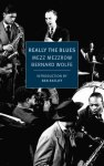 REALLY THE BLUES, a memoir by Mezz Mezzrow and Bernard Wolfe, reviewed by Beth Johnston