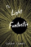 THE LIGHT FANTASTIC, a young adult novel by Sarah Combs, reviewed by Allison Renner