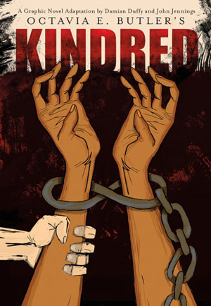 OCTAVIA E. BUTLER'S KINDRED: A GRAPHIC NOVEL ADAPTATION by Damian Duffy and John Jennings reviewed by Brian Burmeister