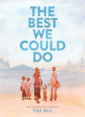THE BEST WE COULD DO: AN ILLUSTRATED MEMOIR by Thi Bui reviewed by Jenny Blair