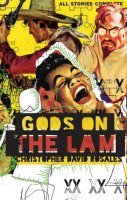 GODS ON THE LAM, a novel by Christopher David Rosales, reviewed by Brandon Stanwyck