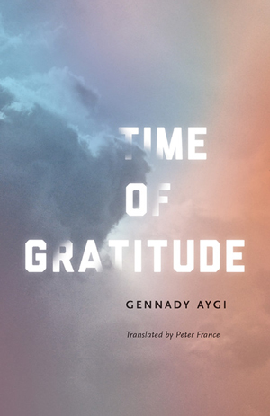 time of gratitude essays and poems by gennady aygi reviewed by  time of gratitude
