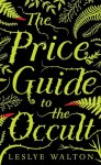 THE PRICE GUIDE TO THE OCCULT, a young adult novel by Leslye Walton, reviewed by Brandon Stanwyck