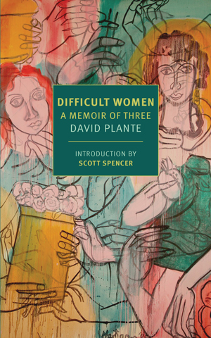 DIFFICULT WOMEN, a memoir by David Plante, reviewed by Susan Sheu
