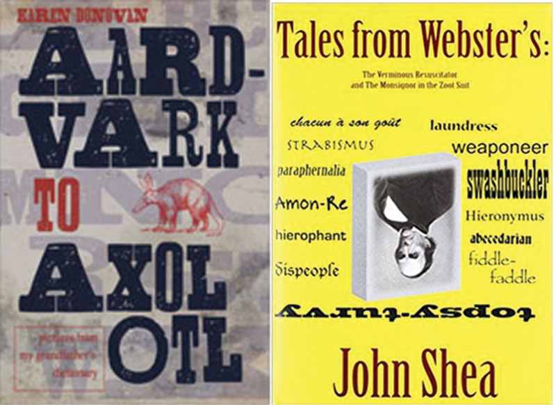 AARDVARK TO AXOLOTL, essays by Karen Donovan and TALES FROM WEBSTER'S, essays by John Shea, reviewed by Michelle E. Crouch