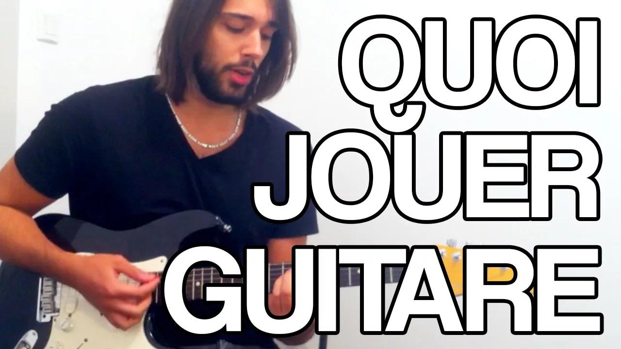 Quoi jouer à la guitare quand on a pas d'idée cours tuto guitare facile apprendre