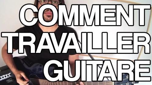 Comment travailler la guitare routine combien de temps bosser pour progresser apprendre tuto cours vidéo