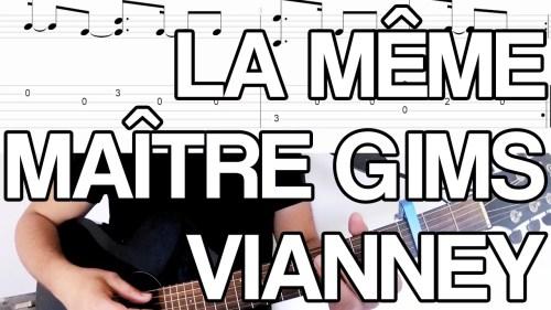 la même maitre gims vianney tuto partition tablature accords arpèges leçon cours apprendre jouer facile vidéo guitare