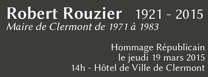 Hommage républicain à Robert ROUZIER, ancien maire de Clermont de 1971 à 1983 - Clermont