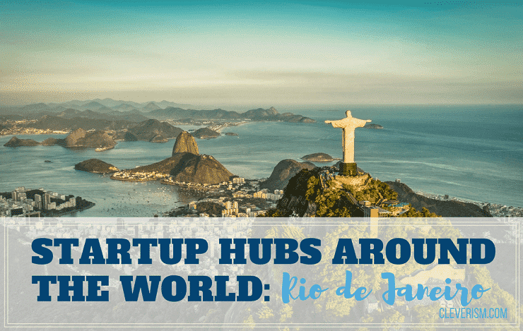 Startup Hubs Around the World: Rio de Janeiro