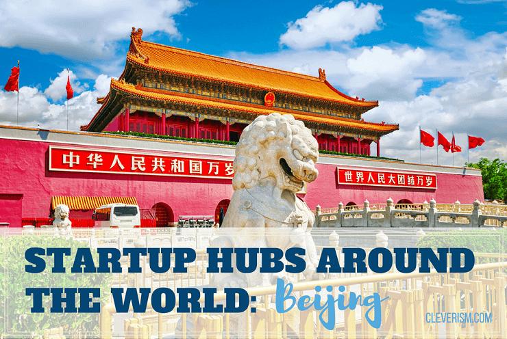 Startup Hubs Around the World: Beijing