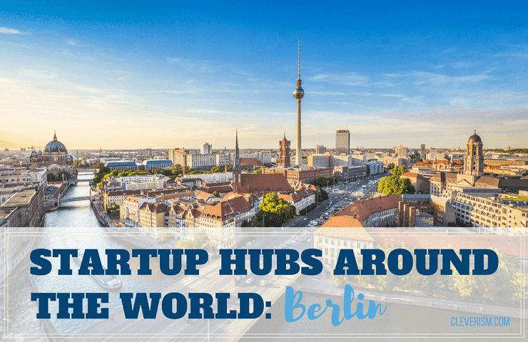 Startup Hubs Around the World: Berlin