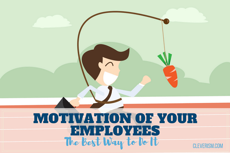 Motivation of Your Employees | The Best Way to Do It
