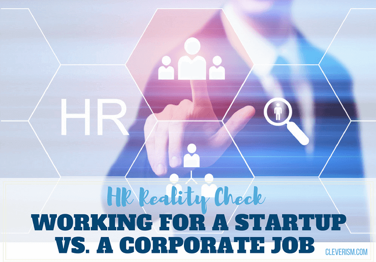 HR Reality Check | Working For a Startup vs. a Corporate Job