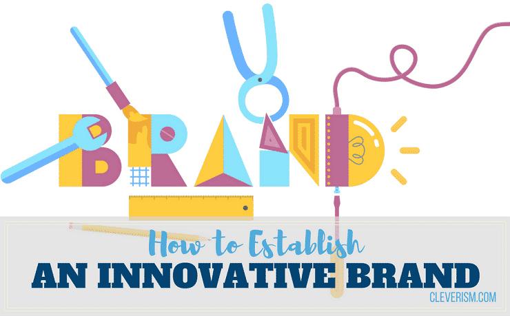 How to Establish an Innovative Brand