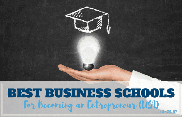 Best Business Schools For Becoming An Entrepreneur (USA)