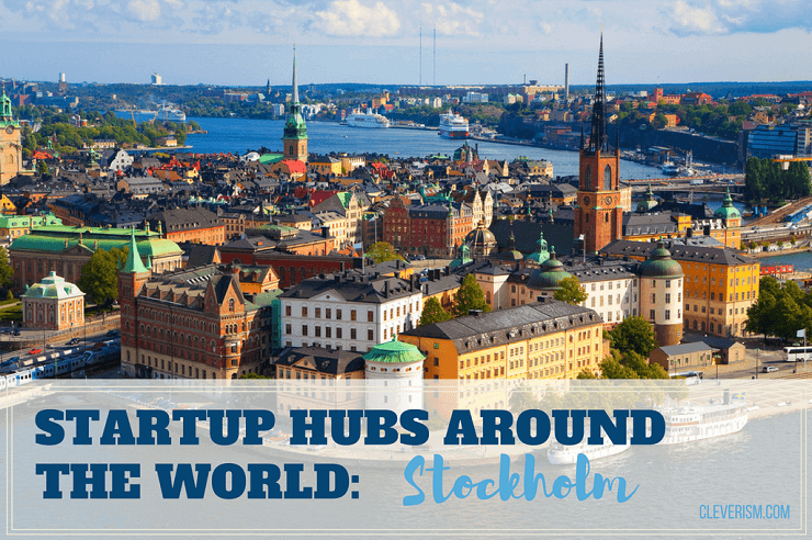 Startup Hubs Around the World: Stockholm