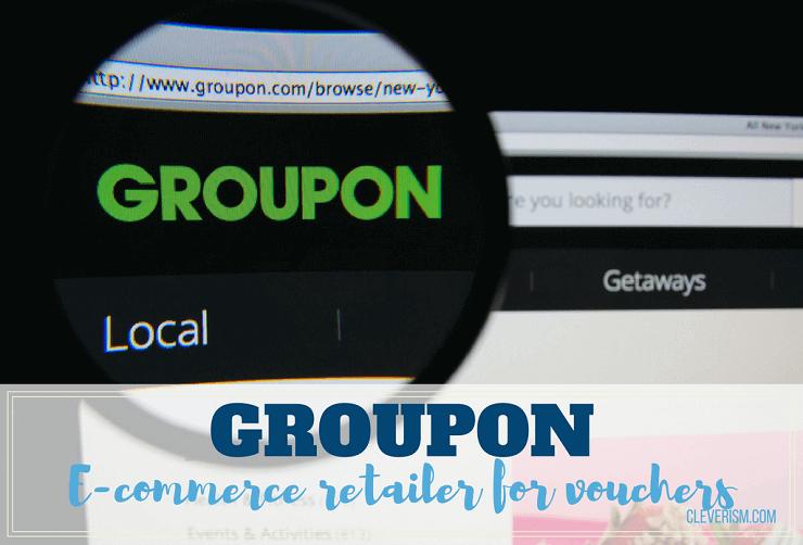 Groupon   E-commerce Retailer for Vouchers