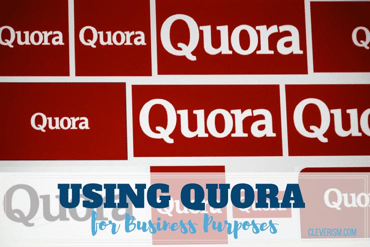 Using Quora for Business Purposes