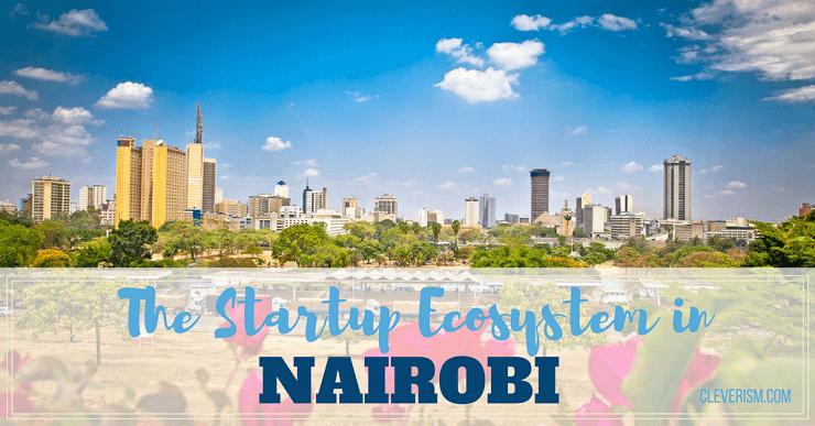 The Startup Ecosystem in Nairobi