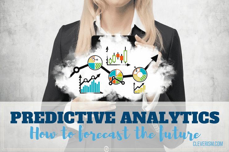 Predictive Analytics: How to Forecast the Future