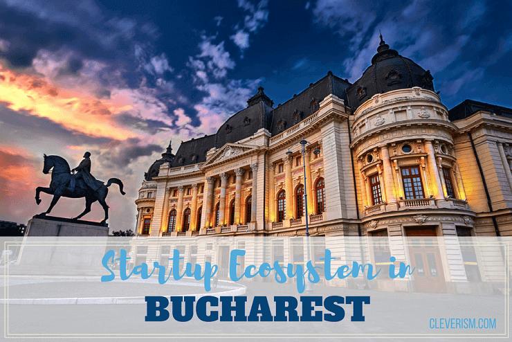 Startup Ecosystem in Bucharest