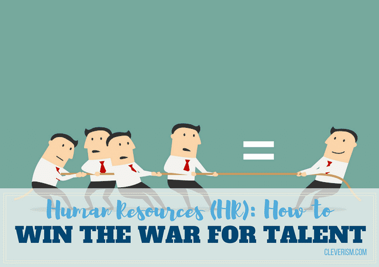 HR: How to Win the War for Talent