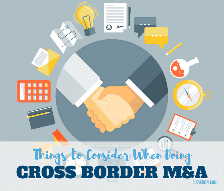 Things to Consider When Doing Cross Border Mergers & Acquisitions