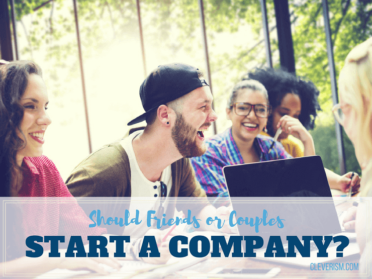 Should Friends or Couples Start a Company?