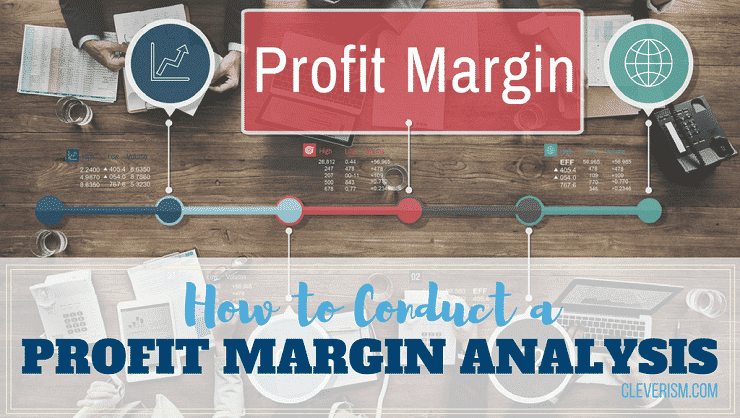 How to Conduct a Profit Margin Analysis