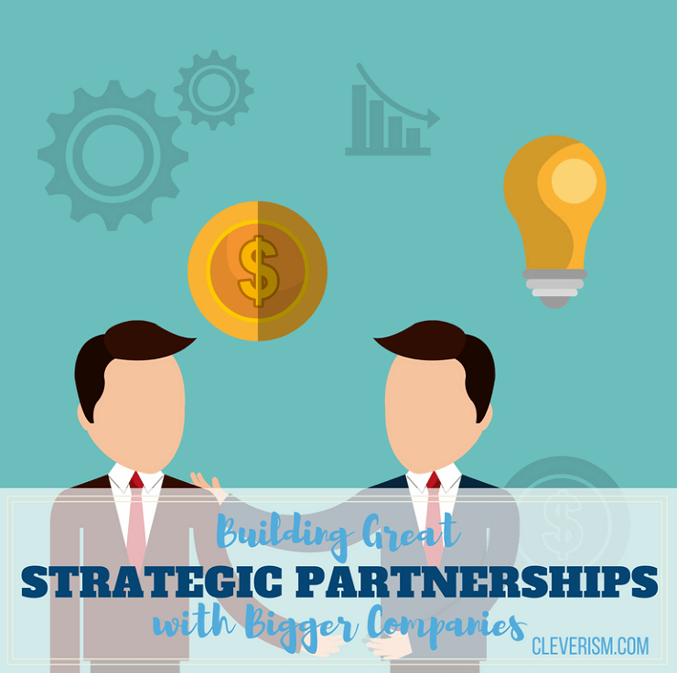 Building Great Strategic Partnerships with Bigger Companies