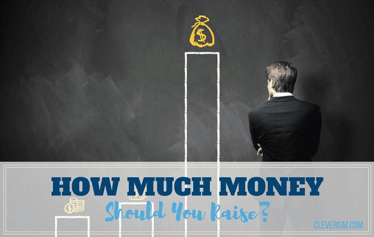 How Much Money Should You Raise?