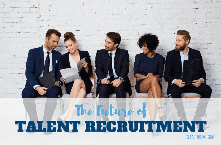 The Future of Talent Recruitment