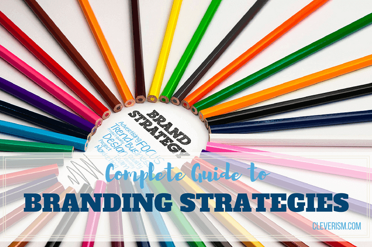 Complete Guide to Branding Strategies
