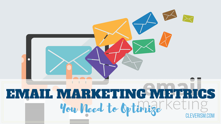Email Marketing Metrics You Need to Optimize