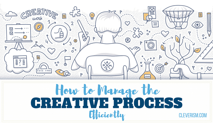 How to Manage the Creative Process Efficiently
